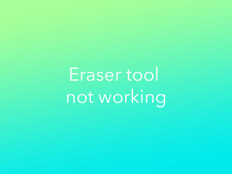 Why Your Eraser Tool Is Not Working in Photoshop