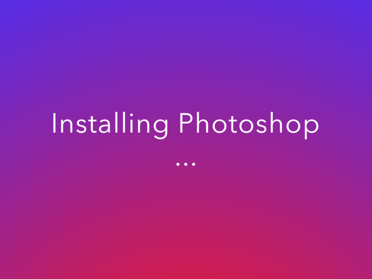 Why Photoshop Takes so Long to Install