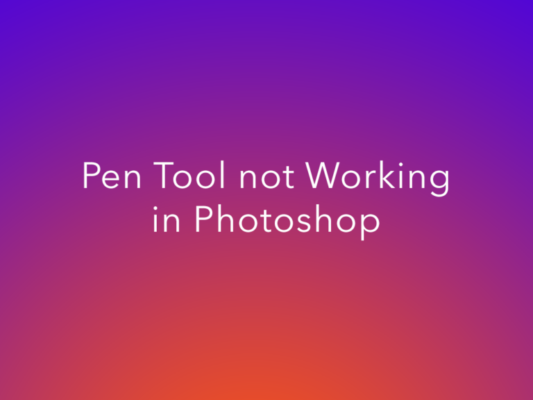 Pen Tool Not Working in Photoshop, Path Not Showing-Quick Fix