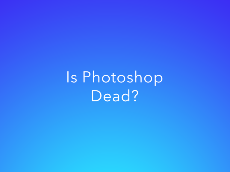 Is Photoshop Dead and What Killed It?